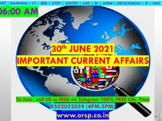  Today's Current Affairs   30th June 2021   ORSP 