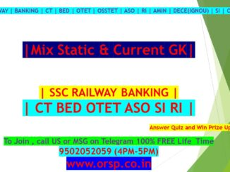   Mix Static & Current GK   SSC RAILWAY BANKING CT BED OTET ASO SI RI   03.07.2021   ORSP  