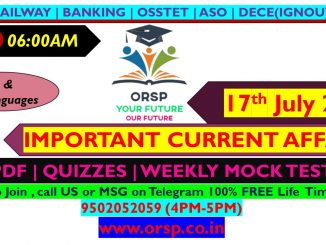   Today's Current Affairs   17th July 2021   ORSP 