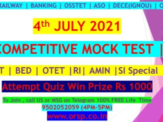 FREE Mock Test For SSC,RAILWAY,BANKING,CT,BED,OTET,ASO(04.07.2021)-ORSP