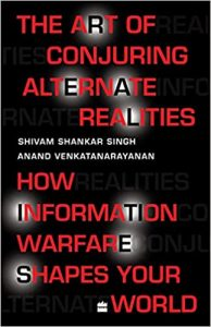 The Art of Conjuring Alternate Realities: How Information Warfare Shapes Your World is written by whom?