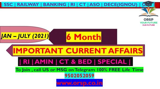   Last 6 Month Current Affair   Jan - July 2021   ORSP  