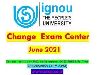 | How To Change Exam Center | June 2021 | DECE | IGNOU | ORSP |