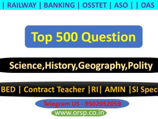 | Selected 500 Question | History Science Geography Polity | RI AMIN SI | CT BED | ORSP |