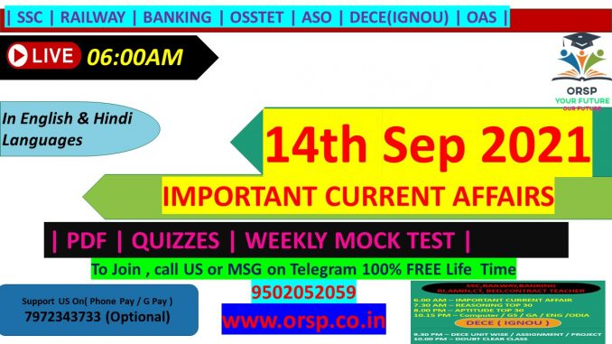 | Important Current Affairs | 14th September 2021 | ORSP |